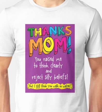 THANKS MOM! -Mother's Day  Unisex T-Shirt