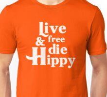 Live free and die hippy Unisex T-Shirt