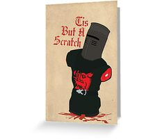 Black Knight - Tis But A Scratch Greeting Card