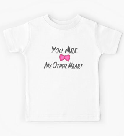 You Are my Other Heart Kids Tee
