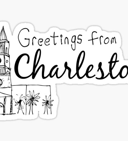 Greetings from Charleston Sticker