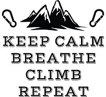 Rock Climbing Be Calm Breathe Climb Repeat Photographic Print