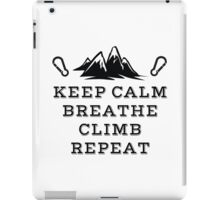 Rock Climbing Be Calm Breathe Climb Repeat iPad Case/Skin