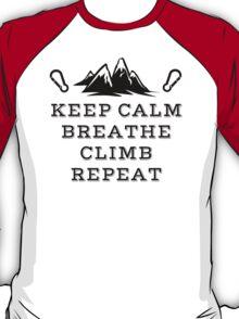 Rock Climbing Be Calm Breathe Climb Repeat T-Shirt