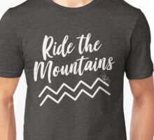 Ride the mountains Unisex T-Shirt