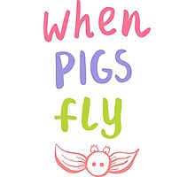 Label for clothes when pigs fly Photographic Print