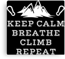 Rock Climbing Keep Calm Breathe Climb Repeat Canvas Print