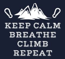 Rock Climbing Keep Calm Breathe Climb Repeat by SportsT-Shirts