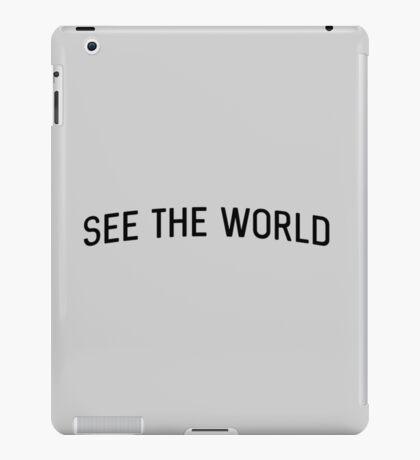 See the World iPad Case/Skin