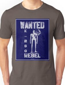 K-2SO Rebel Wanted Unisex T-Shirt