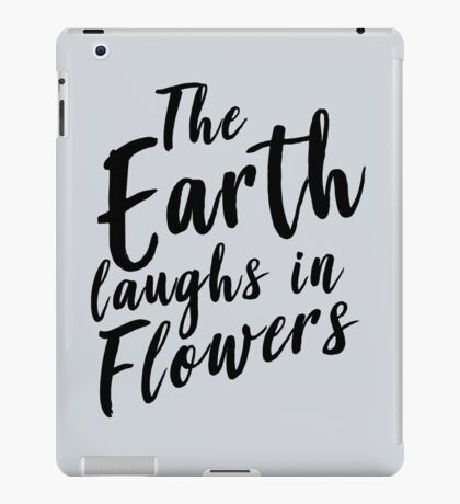 The earth laughs in flowers iPad Case/Skin