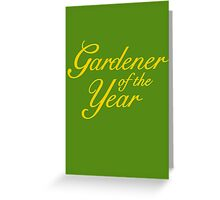 Gardener of the Year (Yellow) Greeting Card