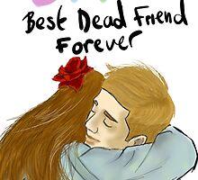 Best Dead Friend Forever by trickthekick