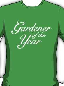 Gardener of the Year (White) T-Shirt