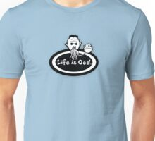 Life is Ood Unisex T-Shirt