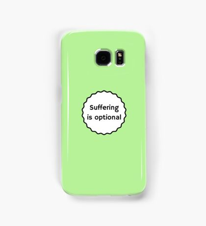 SUFFERING IS OPTIONAL - inspirational quote Samsung Galaxy Case/Skin
