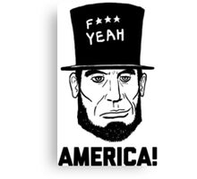 America F Yeah! (Abraham Lincoln Style) Canvas Print