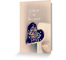 Love is Sweet - JUSTART ©  Greeting Card