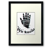 we know bro Framed Print