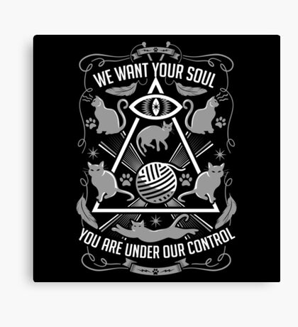 Cats Want Your Soul Canvas Print