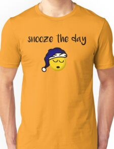Funny Sleep- Snooze The Day Unisex T-Shirt