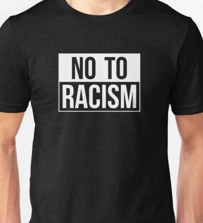 No to Racism Unisex T-Shirt