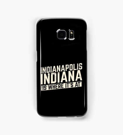 Indianapolis Indiana is the place to be! Samsung Galaxy Case/Skin