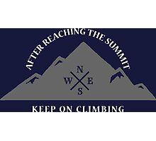 Rock Climbing After Reaching The Summit Keep On Climbing Photographic Print