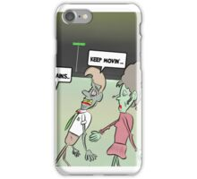 Zombies keep on moving iPhone Case/Skin