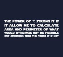 Pi is not stronger then the force T-Shirt