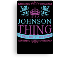 It's a Johnson Thing  Canvas Print