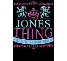 It's a Jones Thing  Photographic Print