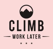 Climb Now Work Later Kids Clothes