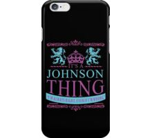 It's a Johnson Thing  iPhone Case/Skin