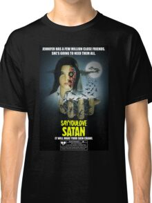 Say You Love Satan 80s Horror Podcast - Phenomena Classic T-Shirt