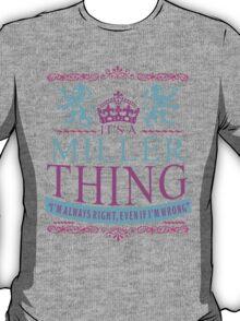 It's a Miller Thing  T-Shirt