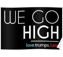 We Go High Poster