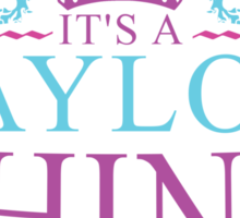 It's a Taylor Thing Sticker