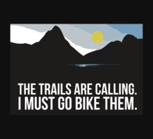 Cool 'The Trails are Calling. I Must Go Bike Them.' T-Shirt and Accessories for Trail Riders by Albany Retro