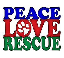 Peace Love Rescue  Photographic Print