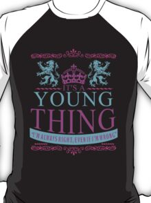 It's a Young Thing  T-Shirt
