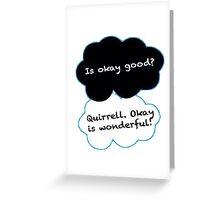 Is Okay Good? Quirrell. Okay Is Wonderful! Greeting Card