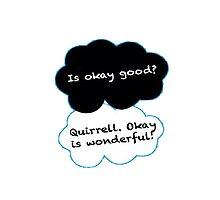 Is Okay Good? Quirrell. Okay Is Wonderful! Photographic Print
