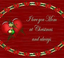 I love you Mom at Christmas and always Card and Mugs by Vickie Emms