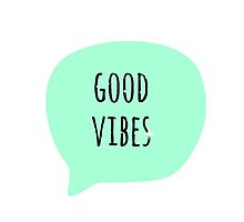 Good vibes  by recicala