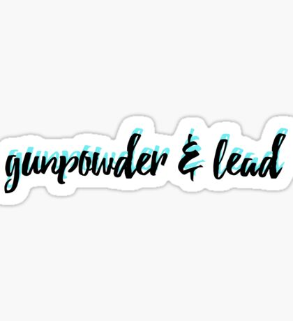 Gunpowder and Lead Sticker