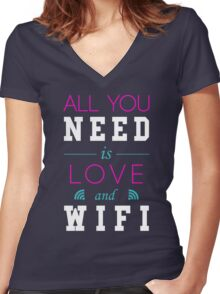 All You Need Is Love and Wifi Text Sentence Typography Women's Fitted V-Neck T-Shirt