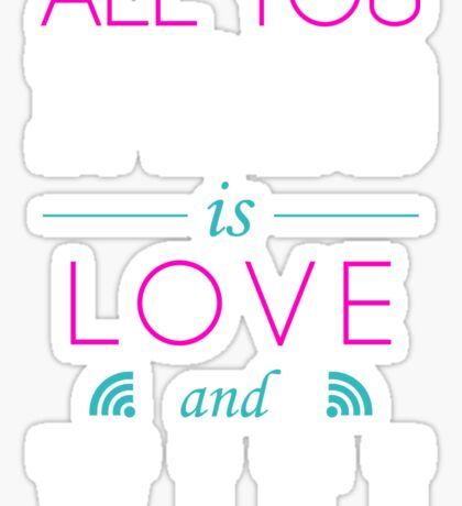 All You Need Is Love and Wifi Text Sentence Typography Sticker