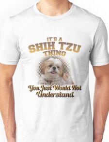 It's A Shih Tzu Thing Unisex T-Shirt