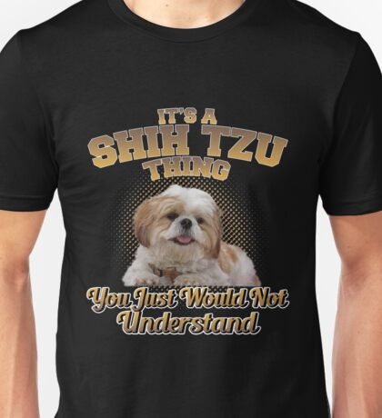 It's A Shih Tzu Thing Unisex T-Shirt